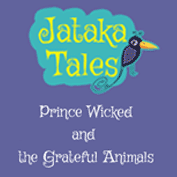 Jataka Tales: Prince Wicked And The Grateful Animals