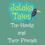 Jataka Tales: The Hawks And Their Friends