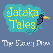 Jataka Tales: The Stolen Plow