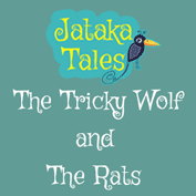 Jataka Tales: The Tricky Wolf and The Rats