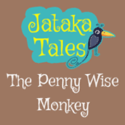 Jataka Tales: The Penny Wise Monkey