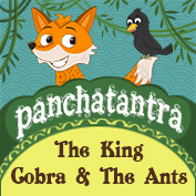 Panchatantra: The King Cobra And The Ants