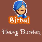 Akbar Birbal: Heavy Burden