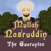 Mullah Nasruddin: The guarantee