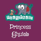 Indian Folk Tales: Princess Ghulab