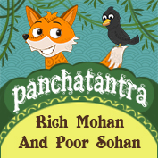 Panchatantra: Rich Mohan And Poor Sohan