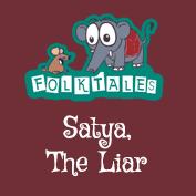 Indian Folk Tales: Satya,The Liar
