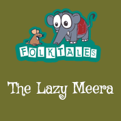 Indian Folk Tales: Lazy Meera
