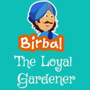 Akbar Birbal: The Loyal Gardener