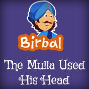 Akbar Birbal: The Mulla Used His Head