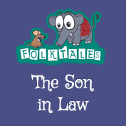 Indian Folk Tales: The Son in Law