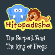 Hitopadesha: The Serpent And The King of Frogs