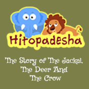 Hitopadesha: The Story of The Jackal, The Deer And The Crow