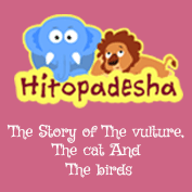 Hitopadesha: The story of the Vulture, the Cat and the Birds