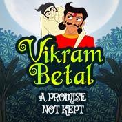Vikram Betaal: A Promise Not Kept