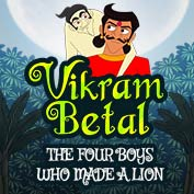 Vikram Betaal: The Four Boys Who Made a Lion
