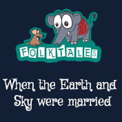 Indian Folk Tales: When the Earth and Sky were Married