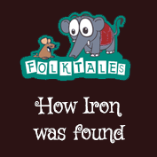 Indian Folk Tales: How iron was found