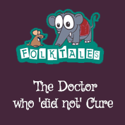 Indian Folk Tales: The Doctor who 'did not' Cure