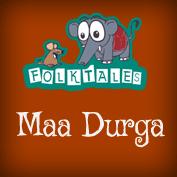 Indian Folk Tales: Maa Durga