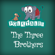 Indian Folk Tales:The Three Brothers