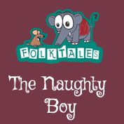 Indian Folk Tales: The Naughty Boy