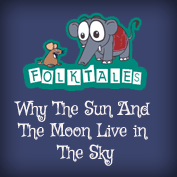 Indian Folk Tales: Why The Sun And The Moon Live in The Sky