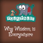 International Folk Tales: Why Wisdom is Everywhere