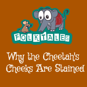 Indian Folk Tales: Why the Cheetah's Cheeks Are Stained