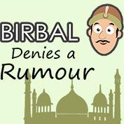 Akbar Birbal : Birbal Denies a Rumour