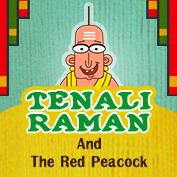 Tenali Raman : Tenali Raman and the Red Peacock