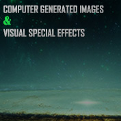 Computer Generated Images (CGI) and Visual Effects (VFX)