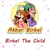 Akbar Birbal: Birbal The Child