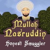 Mullah Nasruddin: Honest Smuggler