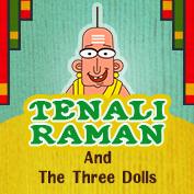 Tenali Raman: Tenali Raman and the three dolls