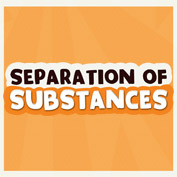 Separation of Substances