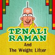Tenali Raman : Tenali Raman and the Weight Lifter