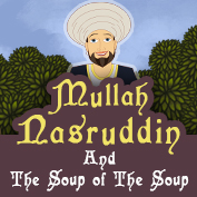 Mulla Nasruddin and The Soup of the Soup